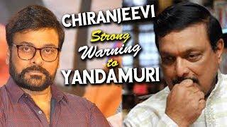 Chiranjeevi STRONG Warning to Yandamuri Veerendranath | MEK | Latest Celebrity News | NewsQube