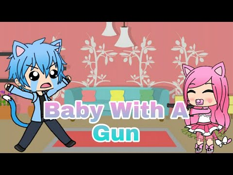 Baby With A Gun - Gachaverse