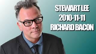 Stewart Lee - 2010-11-11 - Richard Bacon [couchtripper]