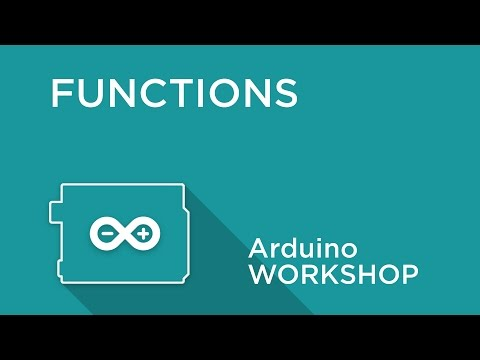 Arduino Workshop - Chapter Three - Creating Functions