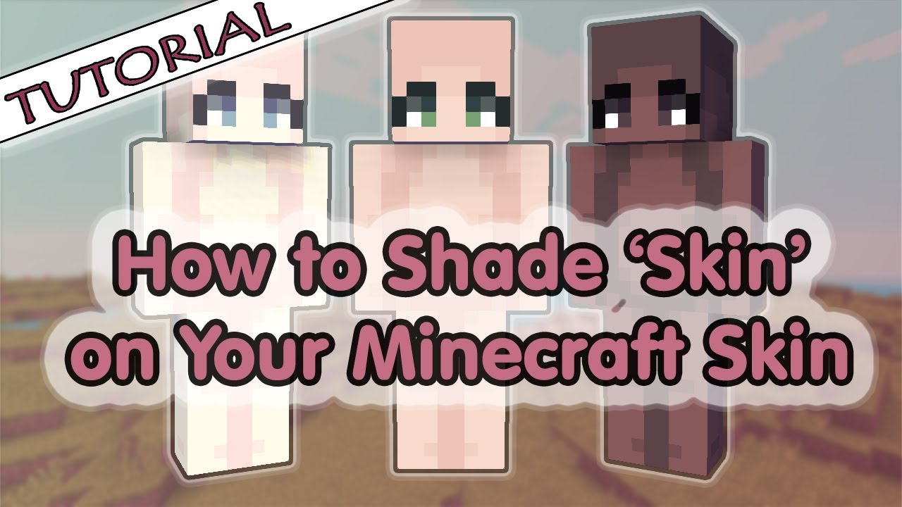 How To Shade Skin On Your Minecraft Skin Tutorial Youtube