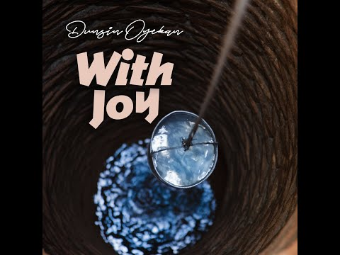 [Video] Dunsin Oyekan – With Joy