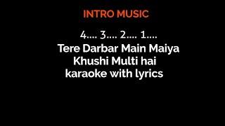 Tere Darbar Main Maiya Khushi Multi hai karaoke with lyrics