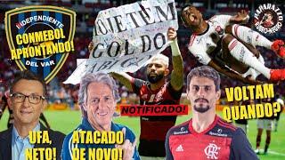 CONMEBOL COMETE SEQUÊNCIA DE ABSURDOS! Até Neto defende o Flamengo! JJ 33 Milhões? Laudos médicos!
