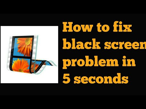 [Window Movie Maker] how to fix black screen problem in windows movie maker in windows 7,8,10 2018