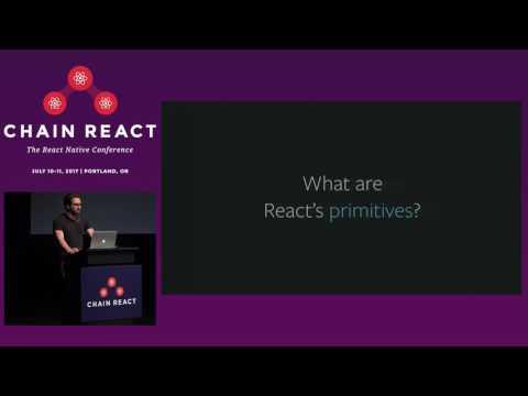 Chain React 2017: React as a Platform by Leland Richardson