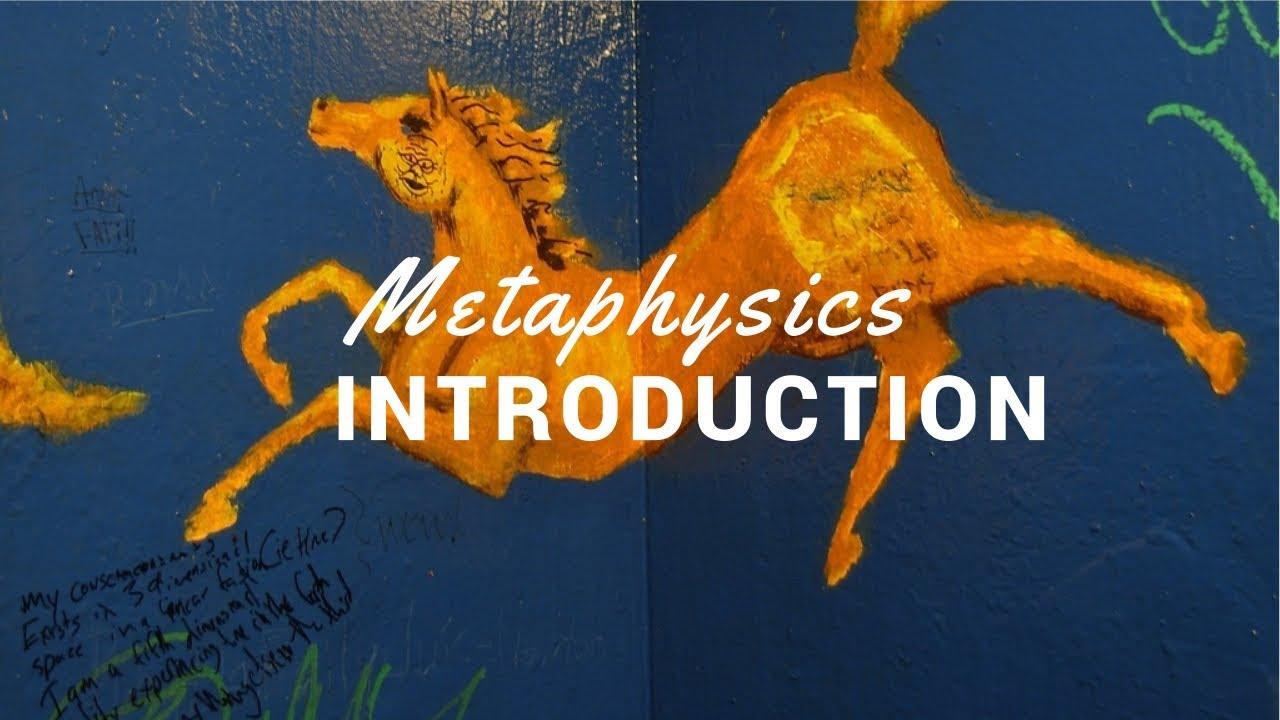 Philosophy: Metaphysics, Introduction I