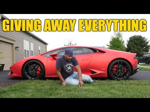 I'm Giving Away Everything... Except The Lamborghini...