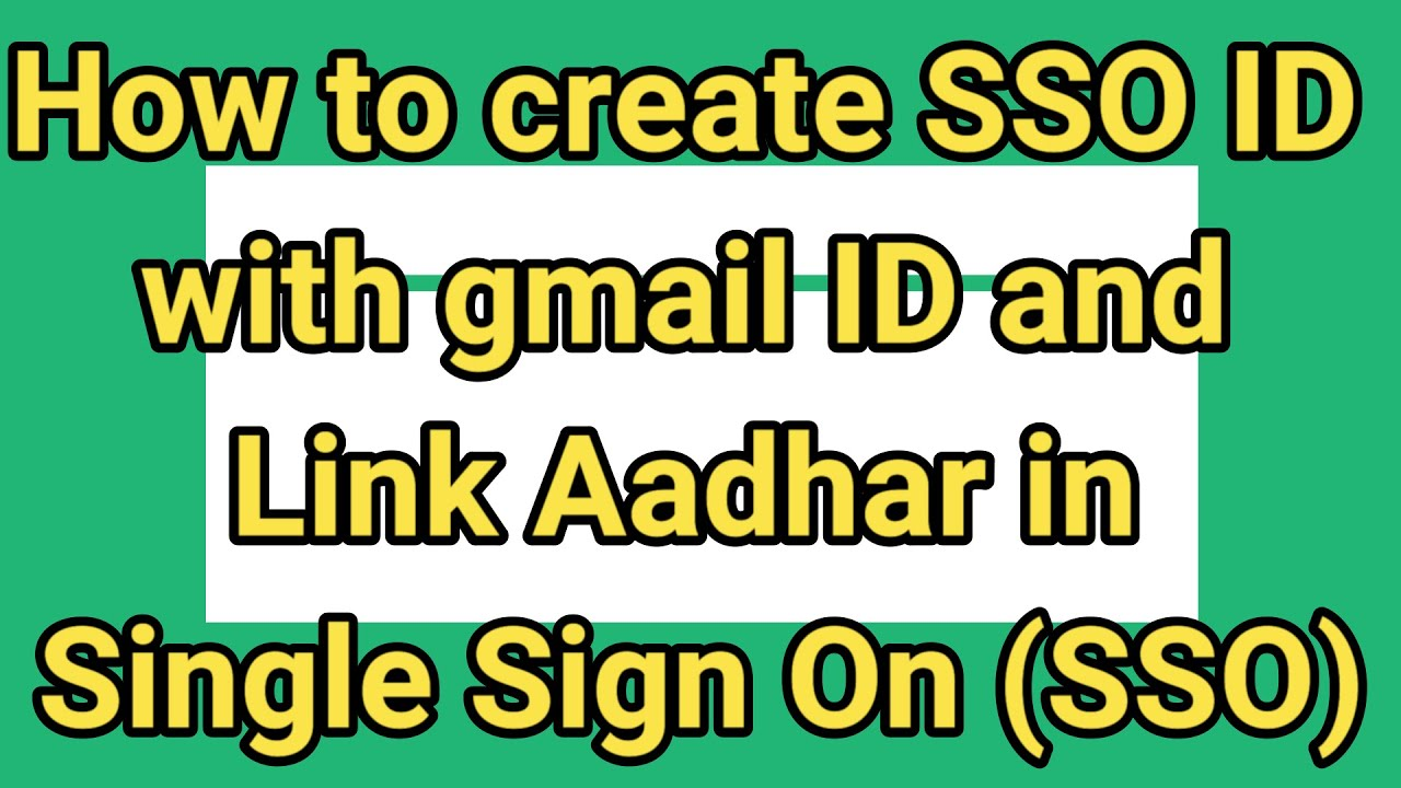 How to create SSO ID with gmail ID and Link Aadhar in Single Sign On ID
