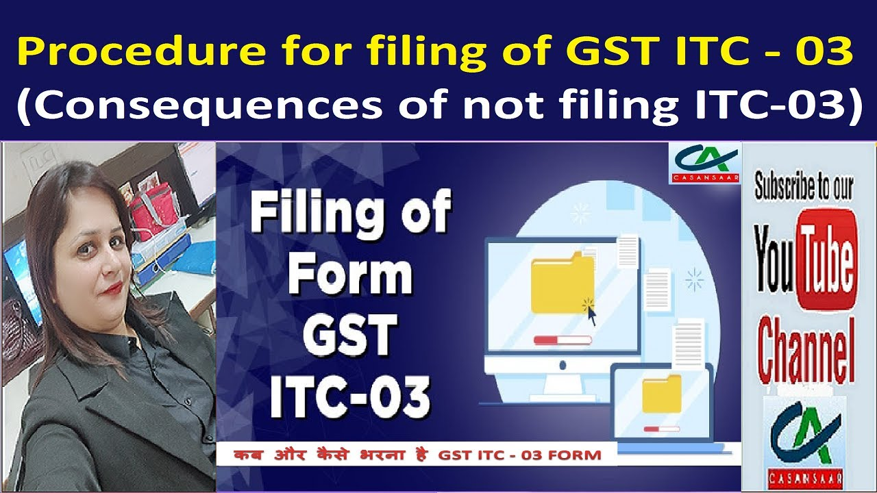 Procedure for filing of GST ITC 03 Form | Consequences of not filing GST ITC-03