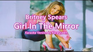 Britney Spears - Girl In The Mirror Karaoke