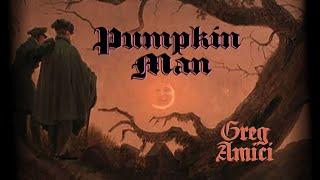 Greg Amici -  Pumpkin Man (Official Lyric Video)