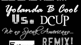 We No Speak Americano [Pa Panamericano] - Yolanda Be Cool Vs. DCUP [ Dj Emotion Hardstyle Remix]