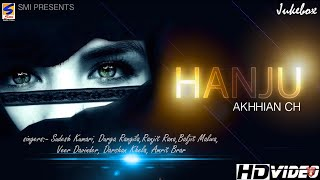 New Punjabi Songs 2016 | Hanju Akhian ch || Jukebox || Latest Hit Sad & Romantic Songs 2015