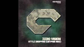Zero Vision - Style Dropping (Crypsis Remix)