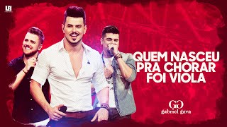 Gabriel Gava  - Quem Nasceu Pra Chorar Foi Viola - Part. Zé Neto & Cristiano