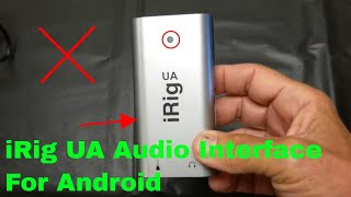 ✅  How To Use iRig UA Audio Interface For Android Review