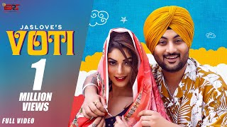 VOTI ( FULL VIDEO ) JASLOVE | JAYMEET | NAVJEET | LATEST PUNJABI SONGS  | VALENTINE SPECIAL SONG