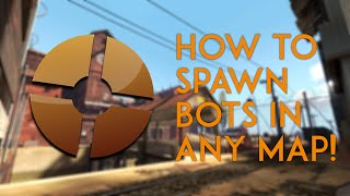 TF2 -  Tutorial -  How to Spawn Bots!