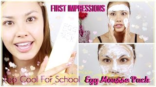 First Impressions: Too Cool For School Egg Foam Mask