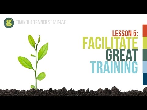 Lesson 5: Facilitate Great Training