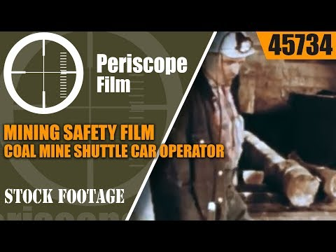MINING SAFETY FILM  COAL MINE SHUTTLE CAR OPERATOR  45734