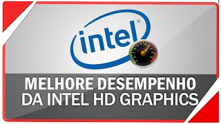 Como acelerar placa de vídeo Intel HD Graphics para jogos