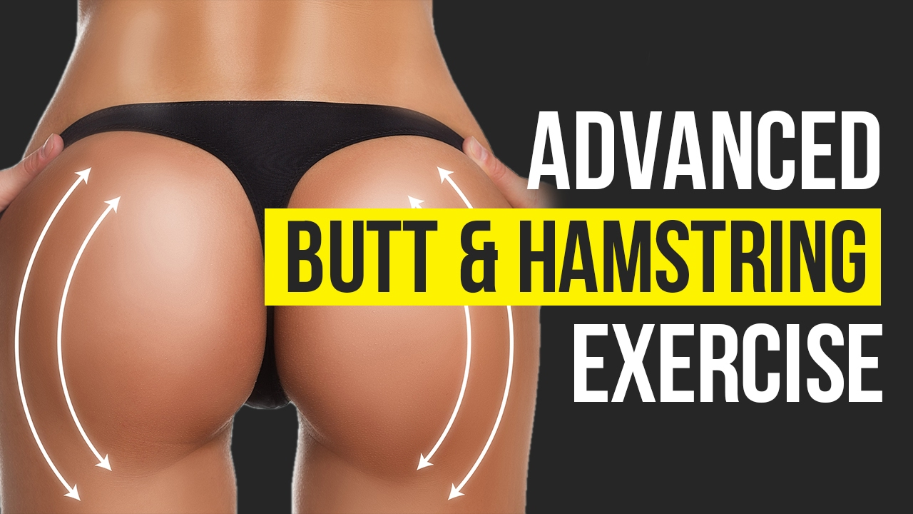 Advanced Butt  Hamstring Exercise - How To Get A Toned -7656