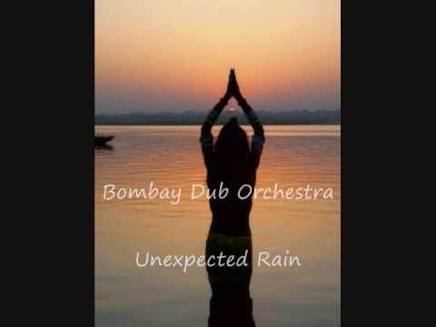 Bombay Dub Orchestra - Unexpected Rain...