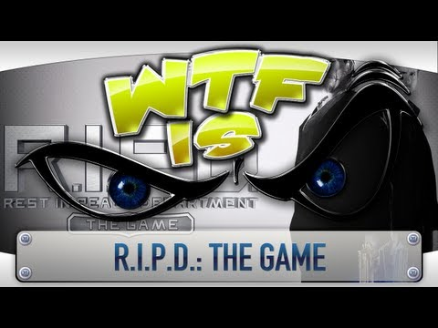 ► WTF Is... - R.I.P.D.: The Game ?