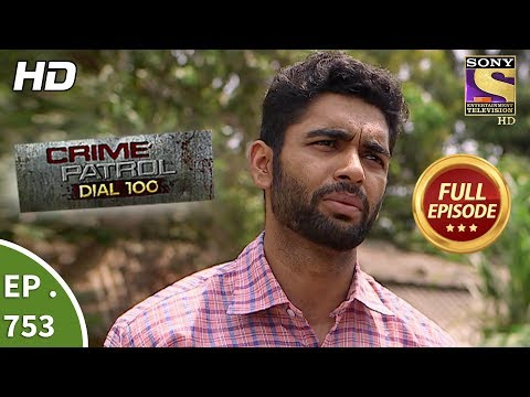 Crime Patrol Dial 100 – Ep 753 – Full Episode – 11th  April, 2018