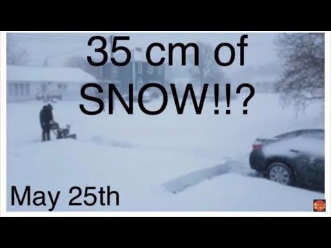 Global Weather/Earthquake Update/35 cm of SNOW Falls in Gander, Newfoundland Canada 5/25/2018