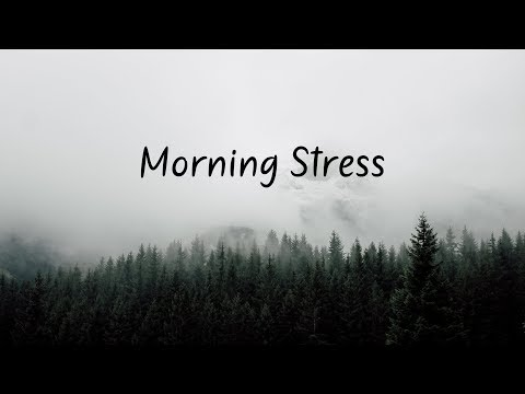Morning Stress | Chill Mix