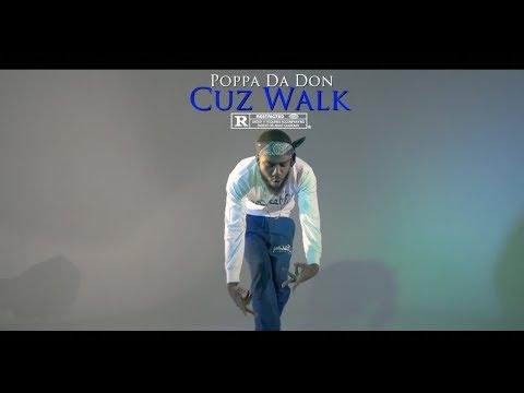"""Poppa Da Don - Cuz Walk """"Official Video"""" Dir By @OfficialBrad Piff"""