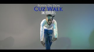 "Poppa Da Don - Cuz Walk ""Official Video"" Dir By @OfficialBrad Piff - Stafaband"