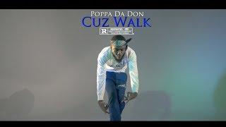 Poppa Da Don - Cuz Walk