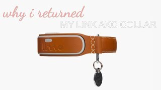 Why I Returned My Link ♥ Link AKC Smart Dog Collar | Product Review