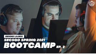 SECSGO Spring 2021 Bootcamp Ep.2 | Behind Lilmix