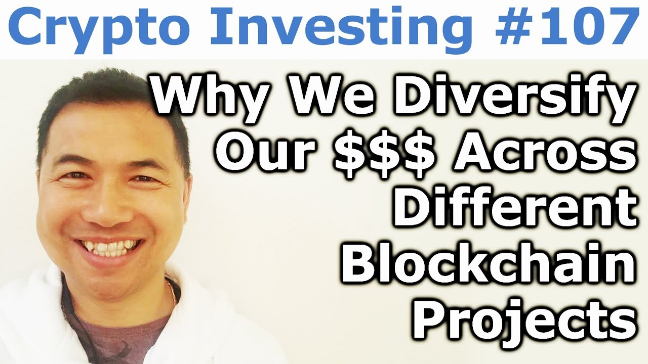 Crypto Investing #107 - Why We Diversify Our Money Across Different Blockchain Projects - By Tai Zen