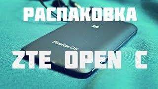 Распаковка ZTE Open C (Firefox OS)