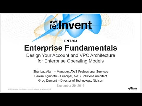 AWS re:Invent 2016: Enterprise Fundamentals: Design Your Account and VPC Architecture (ENT203)
