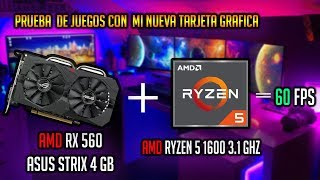 rEVIEW AMD RX560  ASUS STRIX 4 GB  RYZEN 5 1600  GAMING TEST