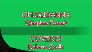 OH ! SUSANNA (STEPHEN FOSTER) - ROBERTO ZEOLLA ON YAMAHA GENOS