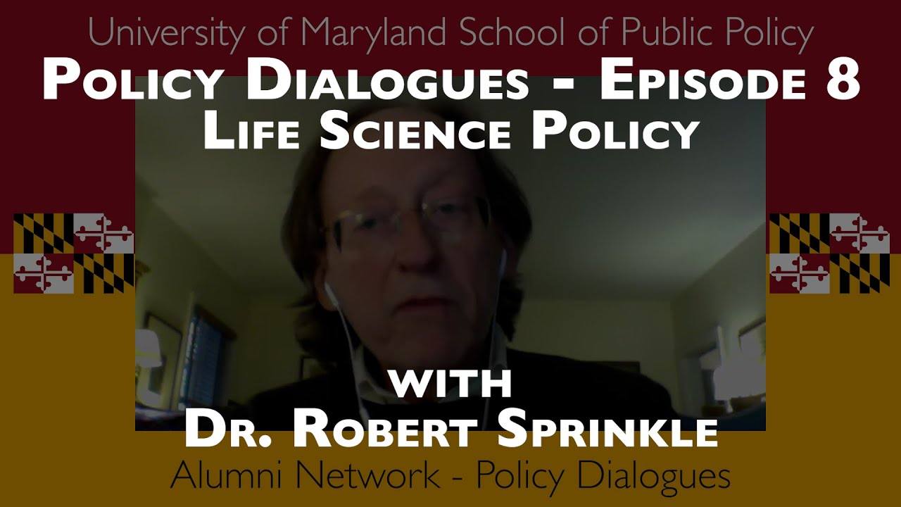 Policy Dialogues Ep.8 w/ Dr. Robert Sprinkle - The Intersection of Politics and Life Sciences