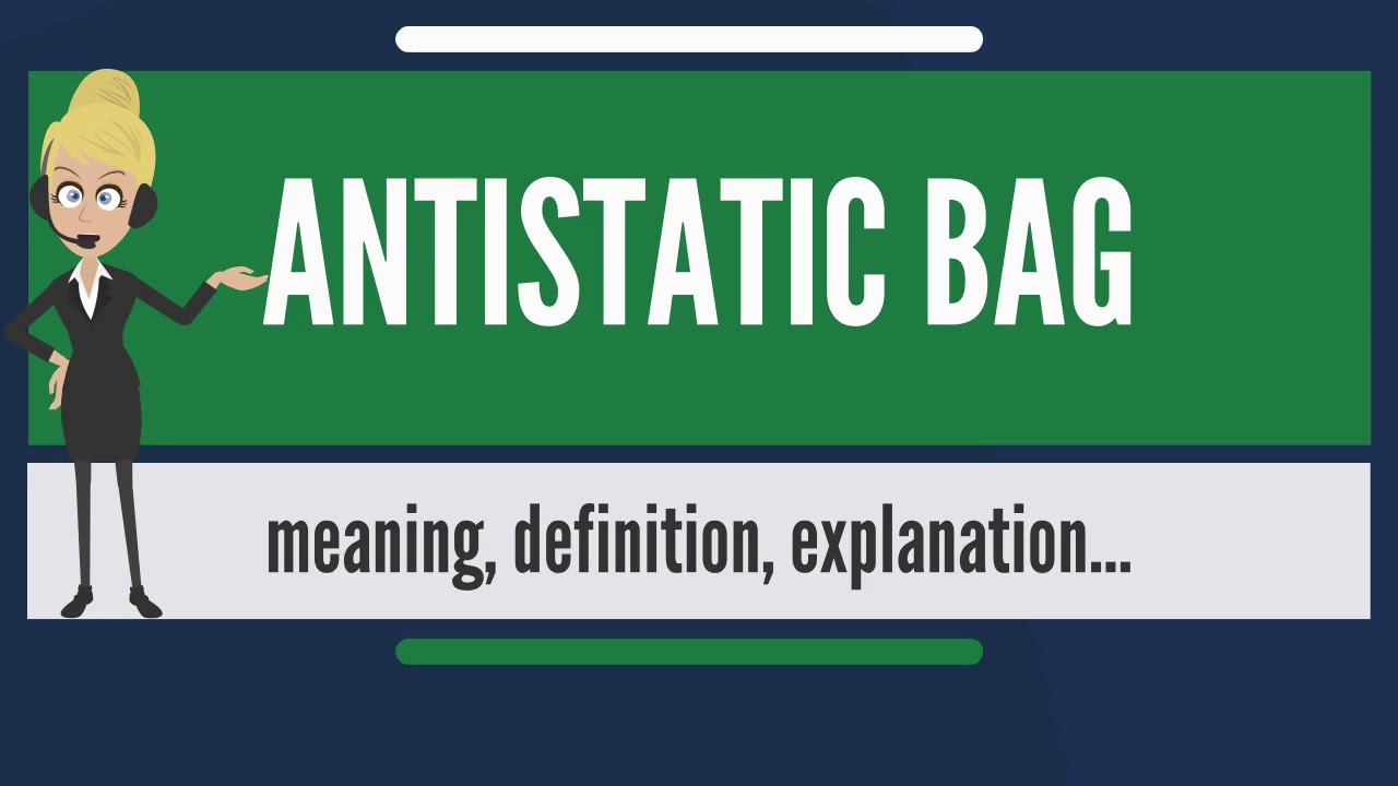 What is ANTISTATIC BAG? What does ANTISTATIC BAG mean? ANTISTATIC BAG  meaning & explanation