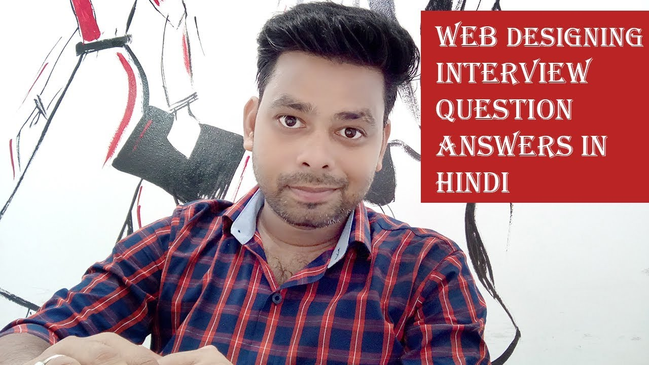 Web Designing Interview Questions Answers In Hindi Web Designing Interview Questions For Fresher Youtube