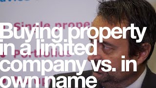 Buying property in a limited company vs. in own name