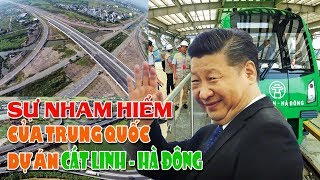 Sự nham hiểm của Trung Quốc trong dự án đường sắt Cát Linh Hà - Đông