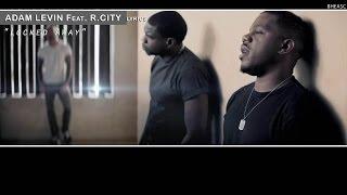 Adam Levin feat R City – Locked Away (Lyrics)