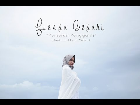FIERSA BESARI - Pemeran Pengganti (Unofficial Lyric Video)